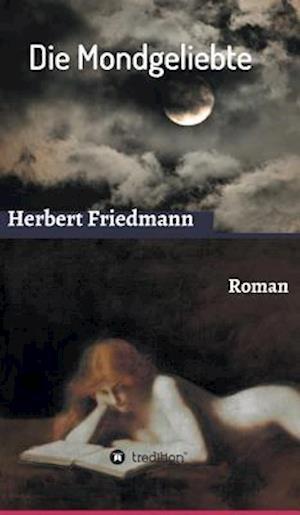 Bog, hardback Die Mondgeliebte af Herbert Friedmann