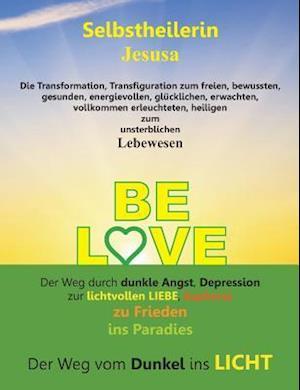 Bog, paperback Be Love af Selbstheilerin Jesusa