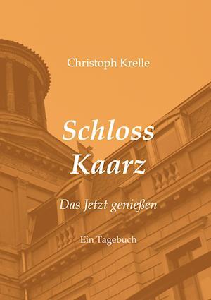 Bog, paperback Schloss Kaarz af Christoph Krelle