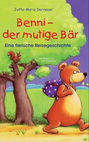 Bog, hardback Benni - Der Mutige Bar af Jutta-Maria Dornauer