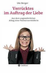 Verrucktes Im Auftrag Der Liebe af Ute Berger