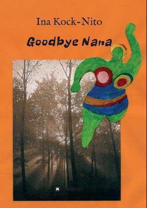 Bog, paperback Goodbye Nana af Ina Kock-Nito