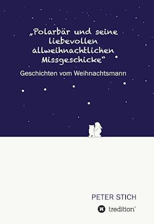 """""""Polarbar Und Seine Liebevollen Allweihnachtlichen Missgeschicke"""""""