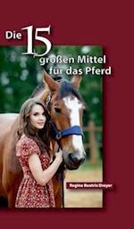 Die Funfzehn Grossen Mittel Fur Das Pferd
