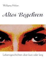 Altes Begehren af Wolfgang Melzer