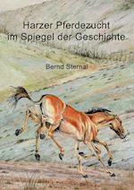 Harzer Pferdezucht Im Spiegel Der Geschichte af Bernd Sternal