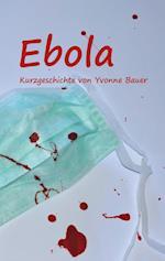 Ebola af Yvonne Bauer