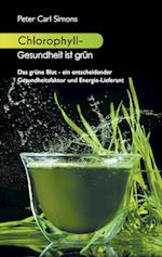 Chlorophyll - Gesundheit Ist Grun