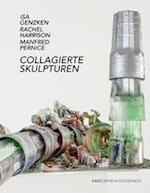 Collage Sculptures / Collagierte Skulpturen