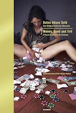 Money, Good and Evil