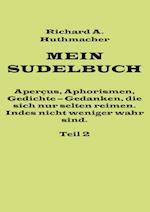 Mein Sudelbuch, Teil 2 af Richard a. Huthmacher