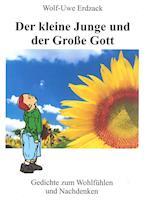 Der Kleine Junge Und Der Grosse Gott af Wolf-Uwe Erdzack