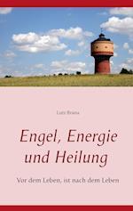 Engel, Energie Und Heilung