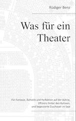 Was Fur Ein Theater