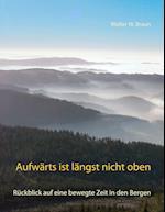 Aufwarts Ist Langst Nicht Oben af Walter W. Braun