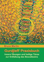 Gurdjieff Praxisbuch af Bruno Martin