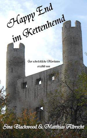 Bog, paperback Happy End Im Kettenhemd af Sina Blackwood, Matthias Albrecht