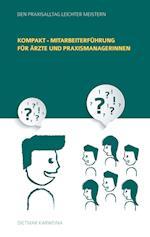 Kompakt - Mitarbeiterfuhrung Fur Arzte Und Praxismanagerinnen