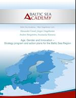 Age, Gender and Innovation - Strategy Program and Action Plans for the Baltic Sea Region
