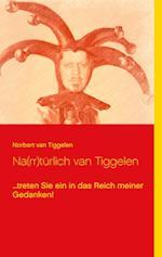 Na(rr)Turlich Van Tiggelen af Norbert Van Tiggelen