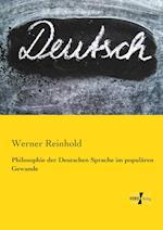 Philosophie Der Deutschen Sprache Im Popularen Gewande af Werner Reinhold