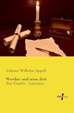 Werther Und Seine Zeit af Johann Wilhelm Appell