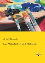 Die Malerfarben Und Malmittel af Josef Bersch