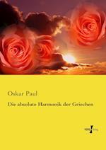 Die Absolute Harmonik Der Griechen af Oskar Paul