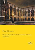 Die Kunstdenkmaler Der Stadte Und Kreise Gladbach Und Krefeld af Paul Clemen