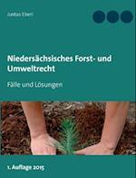 Niedersachsisches Forst- Und Umweltrecht af Justus Eberl