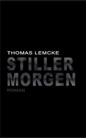 Bog, paperback Stiller Morgen af Thomas Lemcke