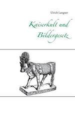 Kaiserkult Und Bildergesetz af Ulrich Langner