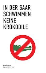In Der Saar Schwimmen Keine Krokodile af Vera Hewener
