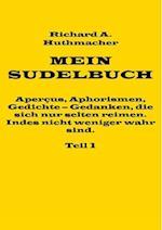 Mein Sudelbuch, Teil 1 af Richard a. Huthmacher