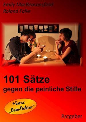 Bog, paperback 101 Satze Gegen Die Peinliche Stille af Emily Macbeaconsfield, Roland Falke