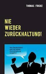 Nie Wieder Zuruckhaltung! af Thomas Fricke