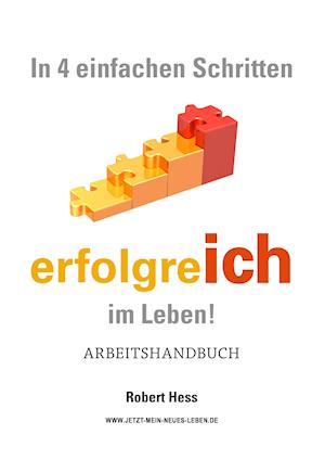 Bog, paperback In 4 Einfachen Schritten Erfolgreich Im Leben ! af Robert Hess