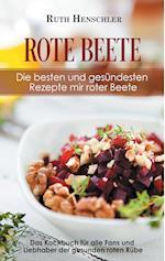 Rote Beete - Die Besten Und Gesundesten Rezepte Mit Roter Beete