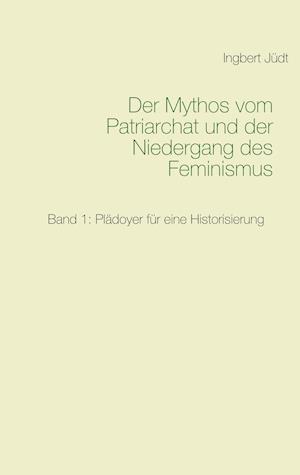 Der Mythos vom Patriarchat und der Niedergang des Feminismus