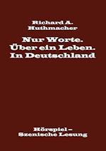 Nur Worte. Uber Ein Leben. in Deutschland af Richard a Huthmacher