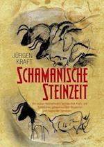 Schamanische Steinzeit af Jurgen Kraft
