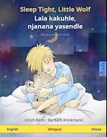 Sleep Tight, Little Wolf - Lala Kakuhle, Njanana Yasendle. Bilingual Children's Book (English - Xhosa)