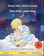 Head Ööd, Väike Hundu - Dors Bien, Petit Loup. Kakskeelne Lasteraamat (Eesti - Prantsuse)