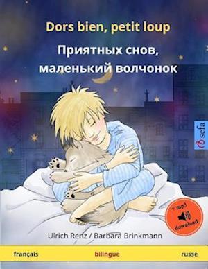 Dors Bien, Petit Loup - Priyatnykh Snov, Malen'kiy Volchyonok. Livre Bilingue Pour Enfants (Francais - Russe)