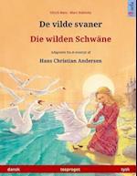 de Vilde Svaner - Die Wilden Schwane. Tosproget Bornebog Adapteret Fra Et Eventyr AF Hans Christian Andersen (Dansk - Tysk)