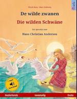 de Wilde Zwanen - Die Wilden Schwane. Een Sprookje Naar Hans Christian Andersen. Tweetalig Kinderboek (Nederlands - Duits)
