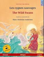 Les Cygnes Sauvages - The Wild Swans. Adapte D'Un Conte de Fees de Hans Christian Andersen. Livre Bilingue Pour Enfants (Francais - Anglais)