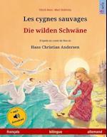 Les Cygnes Sauvages - Die Wilden Schwane. Adapte D'Un Conte de Fees de Hans Christian Andersen. Livre Bilingue Pour Enfants (Francais - Allemand)