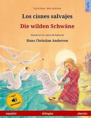 Los Cisnes Salvajes - Die Wilden Schwäne. Libro Bilingüe Para Niños Adaptado de Un Cuento de Hadas de Hans Christian Andersen (Español - Alemán)