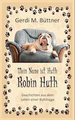 Mein Name Ist Huth, Robin Huth af Gerdi M. Buttner